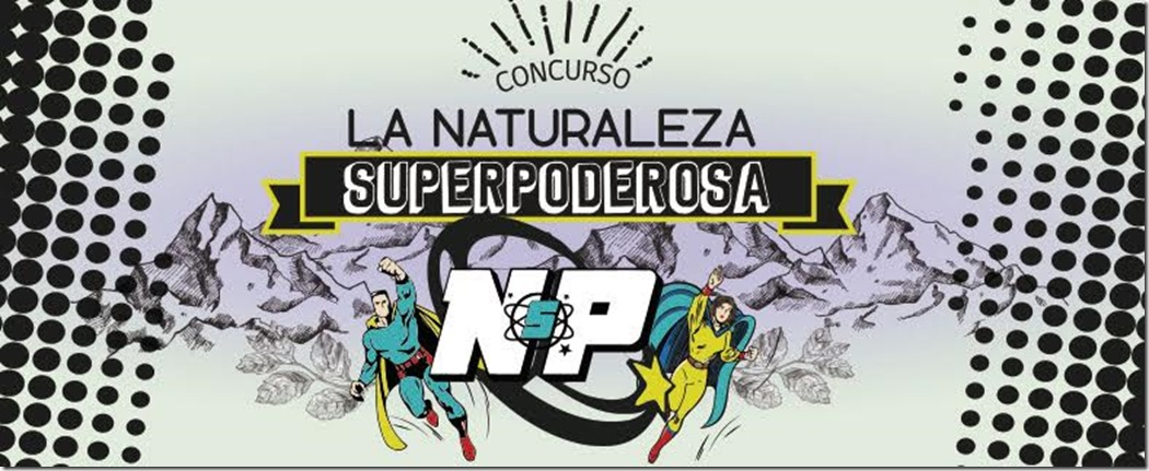 Concurso La naturaleza superpoderosa (1)